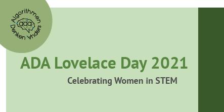 12. Oktober 2021: Ada Lovelace Day – Celebrating Women in STEM
